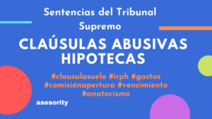 sentencias tribunal supremo clausulas abusivas hipotecas